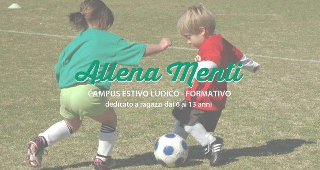 Allena Menti: Campus estivo per ragazzi dai 6 ai 13 anni